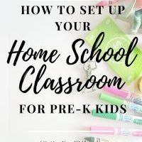 How to Set Up your Home School Classroom for Pre-K Kids