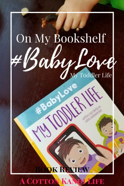 Children's Books for Moms to read. #BabyLove: My Toddler Life. Summer Children's Books. Books for Social Media Moms