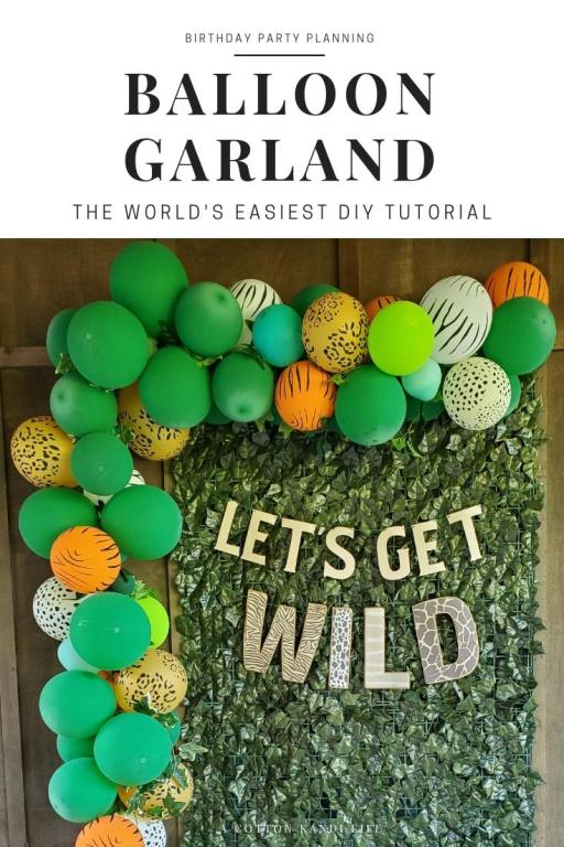 The easiest part of my Son's Safari Party was the Balloon Garland. Read my full DIY Tutorial for all the tricks and best kept secret.  . Birthday Party Balloon Garland DIY. How to make a Balloon Banner. Balloon Garland Backdrop for Birthdays. How to make Balloon Garlands. Safari Birthday Party Ideas. Let's Get Wild Jungle Party