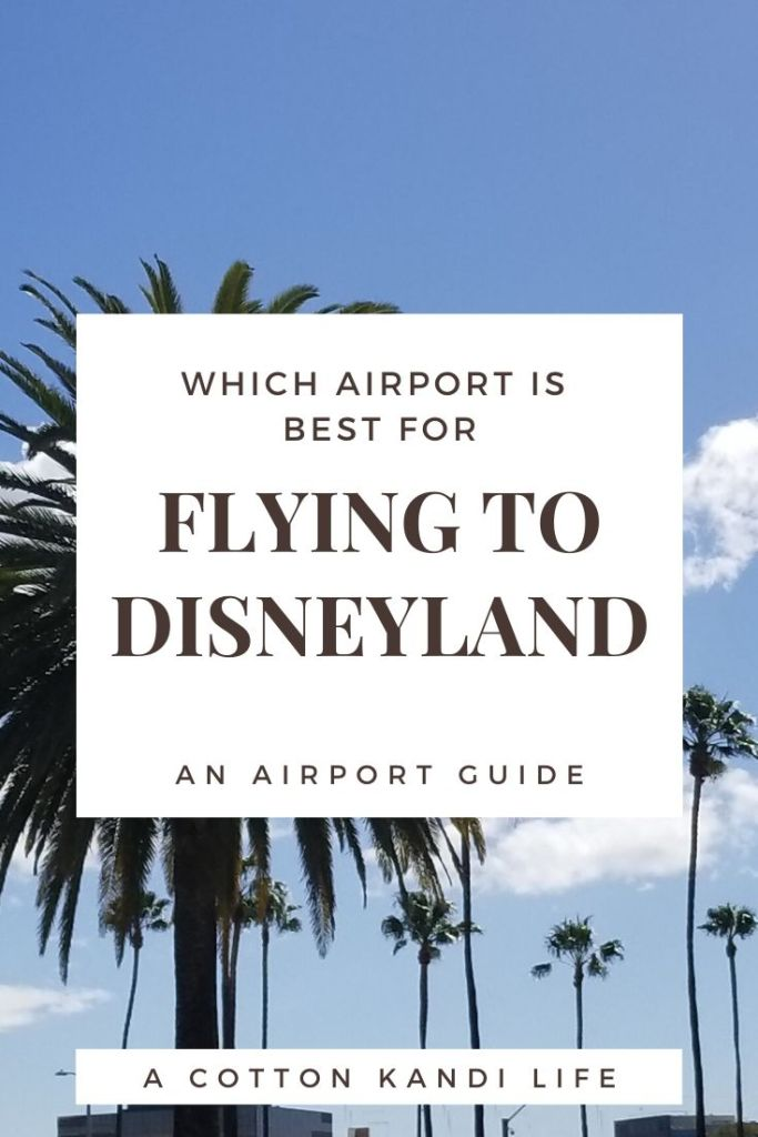 Planning your Disneyland Vacation is so exciting and sometimes overwhelming. If helps to know specific details before you go, especially if you're Flying. We've flown to Disneyland several times with good and bad experiences. For your trip to Disneyland, I've written an Airport Guide to help you through the process.  . How to Fly to Disneyland. The Best Airports for a Disneyland Flight. Flying to Santa Ana Airport. LAX Airport for Disneyland. Flying to Long Beach International Airport for Disneyland.