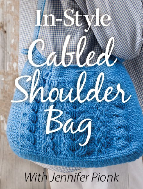 In-Style Cabled Shoulder Bag Online Video Class