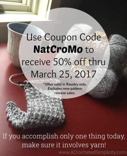 Use Coupon Code NatCroMo to receive 50% off in Ravelry thru 3/25/2017