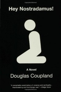 Hey Nostradamus! by Douglas Coupland – review