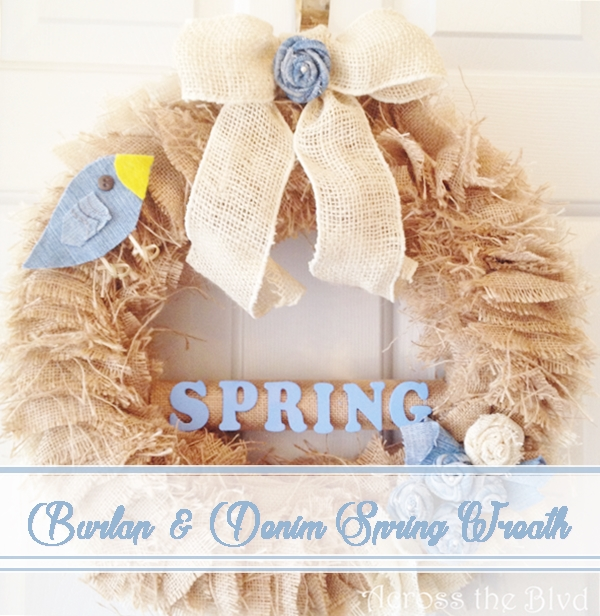 Burlap and Denin Spring Wreath Across the Blvd