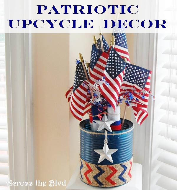 PATRIOTIC UPCYCLE DECOR Across the Blvd