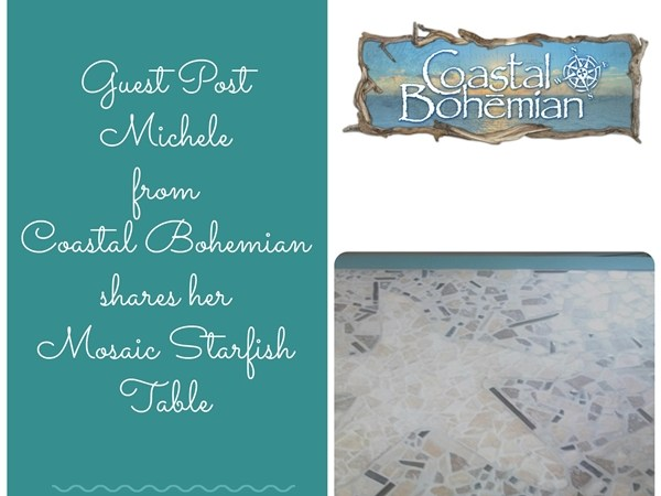 Mosaic Starfish Table ~ Guest Post from Coastal Bohemian