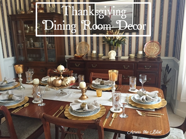Thanksgiving Dining Room Decor  Across the Boulevard