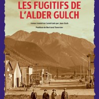 Les Fugitifs de l'Alder Gulch : Ernest Haycox