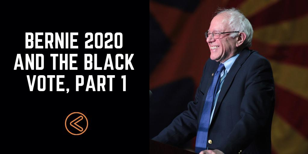 Bernie 2020 and the Black Vote, Part 1: A Different View