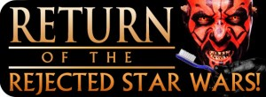 return-of-rejected-star-wars