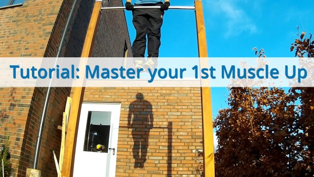 Tutorial - Master your 1st Muscle Up
