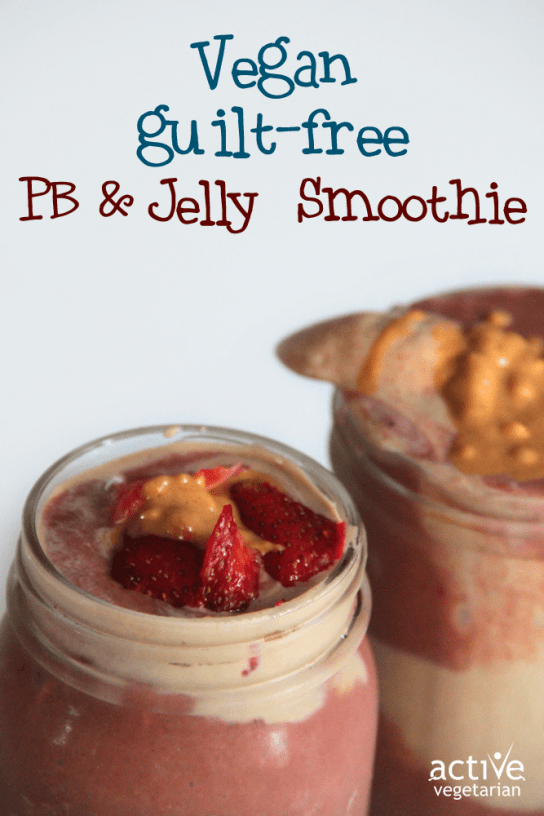 Vegan Guilt Free Peanut Butter Jelly Smoothie2