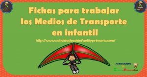 Fichas para trabajar los Medios de transporte en infantil
