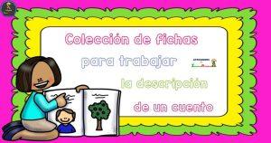 Colección de fichas para trabajar la descripción de un cuento