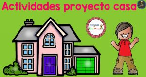 Actividades proyecto casa para infantil