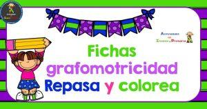Fichas Grafomotricidad Repasa y Colorea