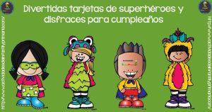 Divertidas tarjetas de superhéroes y disfraces para cumpleaños