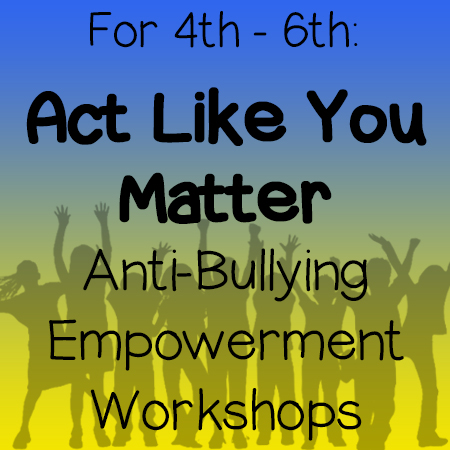 Act Like You Matter Anti-Bullying Workshops for 4th-6th Grades in San Diego. Performed by Theatre of Peace: Bullying Awareness Acting Troupe. Kids helping kids.
