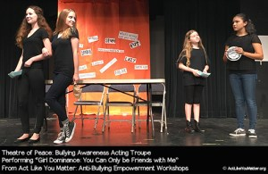 Photo of Theatre of Peace performing Girl Dominance: You Can Only be Friends with Me Vignette, as part of Act Like You Matter: Anti-Bullying Empowerment Workshops.