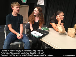 Photo of Theatre of Peace performing Exclusion at Lunch: You Can't Sit with Us Vignette, as part of Act Like You Matter: Anti-Bullying Empowerment Workshops.
