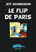 """Le Flip de Paris"" de Jeff Goarnisson, retour aux sources"