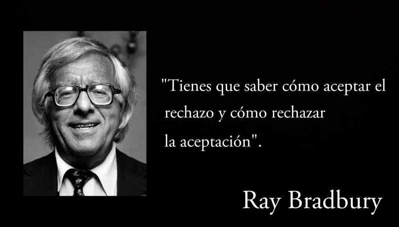 Frase de Ray Bradbury.