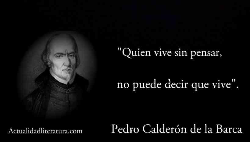 Frase de Pedro Calderon de la Barca.