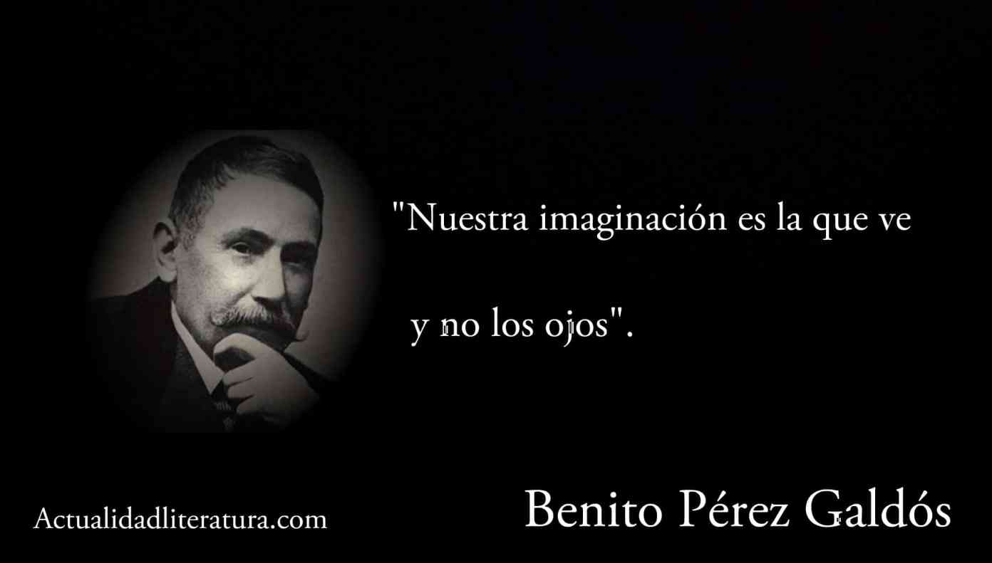 Frase de Benito Pérez Galdós.