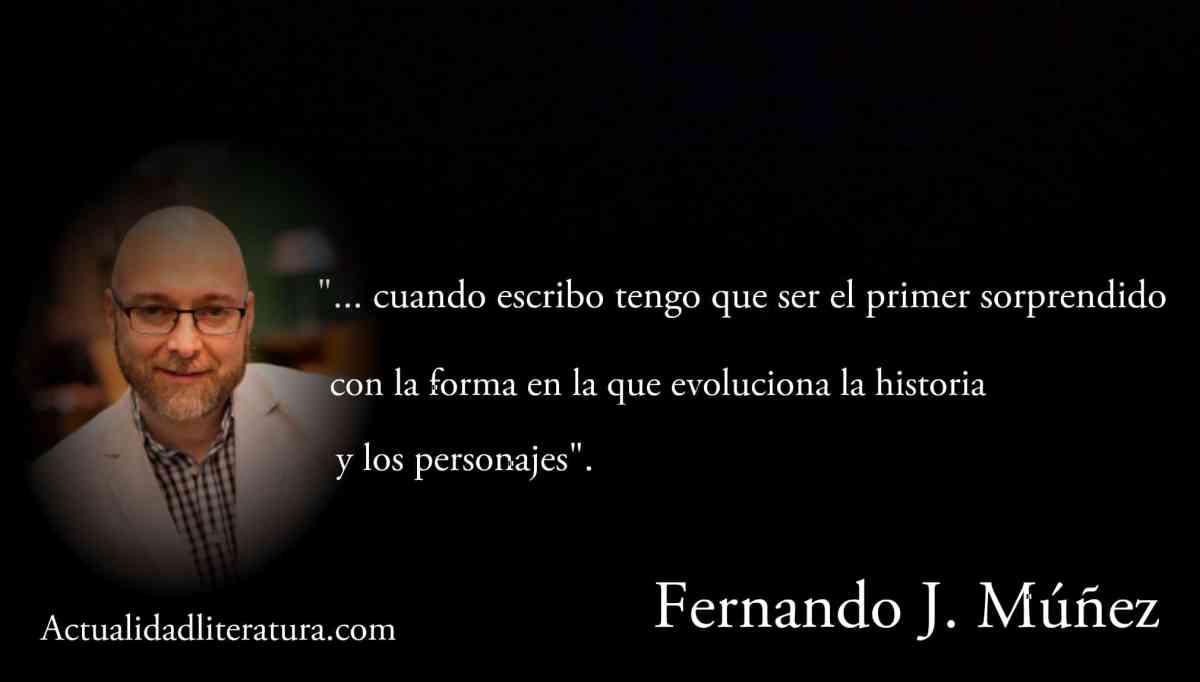 Frase de Fernando J. Múñez.