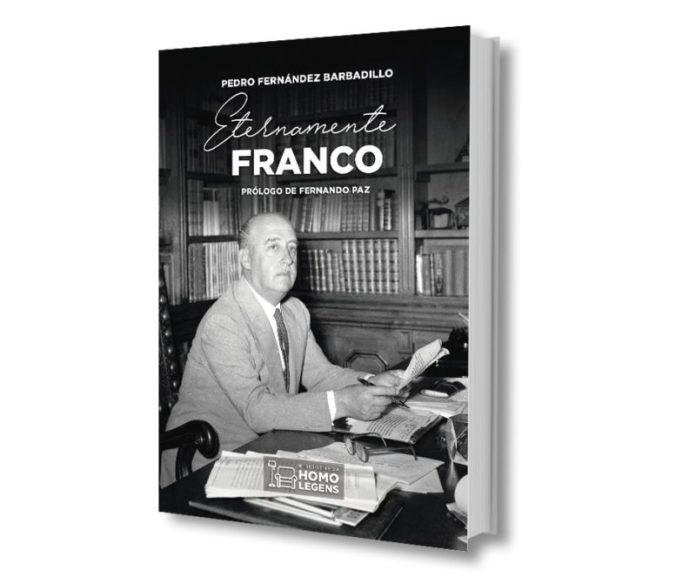 'Eternamente Franco', nuevo libro de Pedro Fernández Barbadillo.