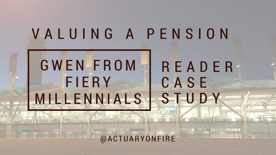 Valuing a Pension – Reader Case Study with Gwen from Fiery Millennials