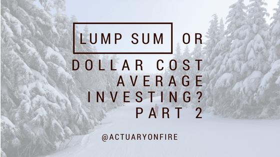 Lump Sum or Dollar Cost Average Investing? Part 2