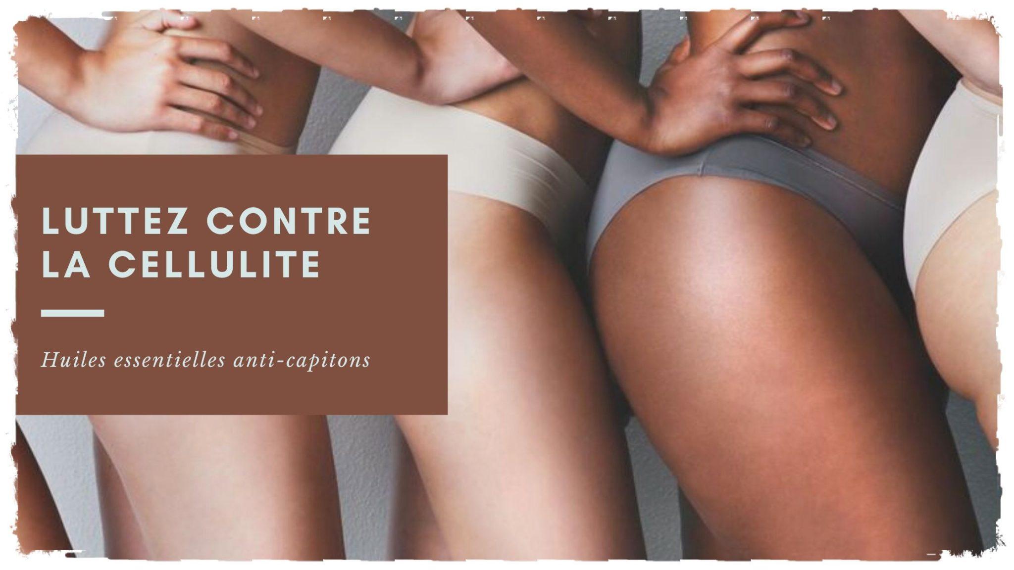 You are currently viewing Luttez contre la cellulite avec les huiles essentielles