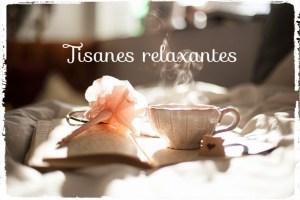 Recettes de tisanes relaxantes