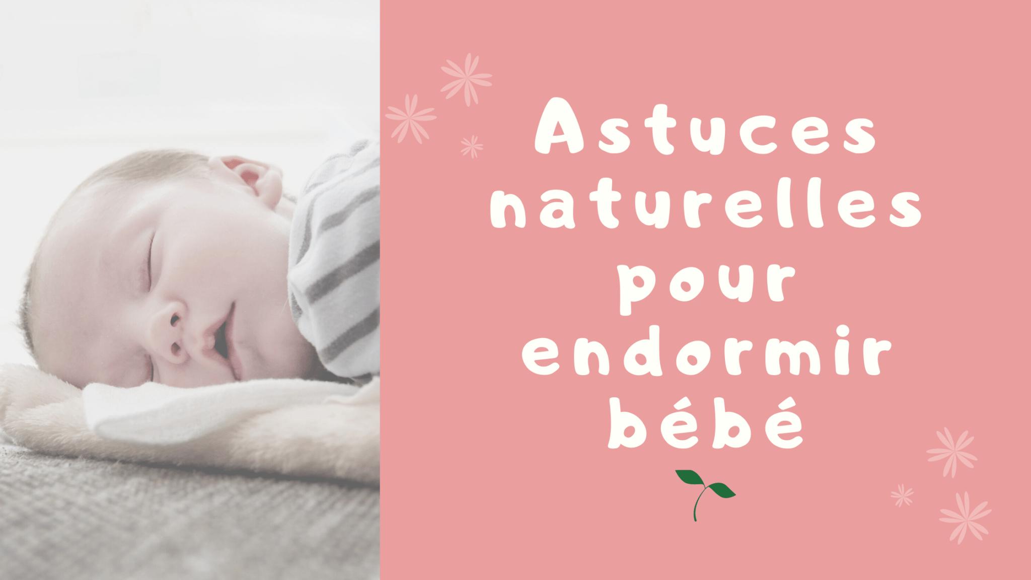9 astuces naturelles pour endormir bébé facilement