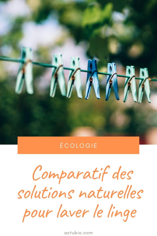 Comparatif des solutions naturelles pour laver son linge de manière écologique