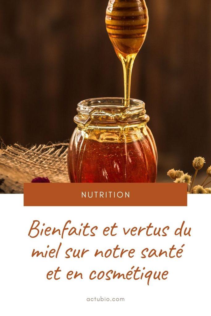 Vertus et propriétés du miel sur la santé et en cosmetique