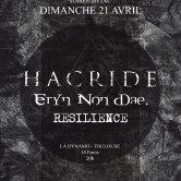 Hacride + Eryn Non Dae + Resilience @ La Dynamo