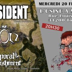 DISSIDENT + EON + CORPORAL PUNISHMENT @ L'Usine A Musique