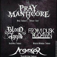 PRAY MANTICORE + BLOOD AGES + FROM DUSK TO DAWN + ANAXAGOR @ L'Isle Bouzon (32)