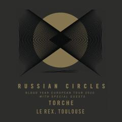 RUSSIAN CIRCLES + TORCHE @u Rex