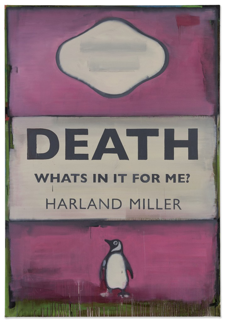 Harland Miller (b. 1964), Death What's in it for Me?, signed and dated 'Harland Miller 7/3/07' (on the reverse), oil on canvas, 88¼ x 61in. (224.2 x 154.9cm.). Painted in 2007. Estimate: GBP 30,000 – GBP 50,000 © Christie's Images Limited 2019