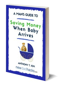 A Man's Guide to Saving Money When Baby Arrives: Free eBook Now Available!