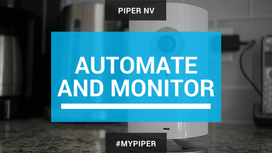 Piper nv: Super Easy — Home Automation and Night Vision {w/ Giveaway} #MyPiper #PiperSecurity