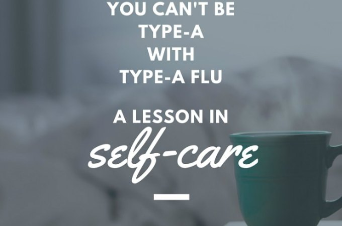 You can't be type-a with type-a flu