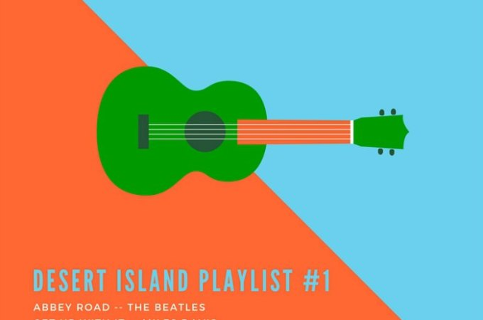 My desert island playlist