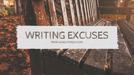 Writing excuses for a Sunday night.