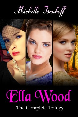The Ella Wood Trilogy by Michelle Isenhoff