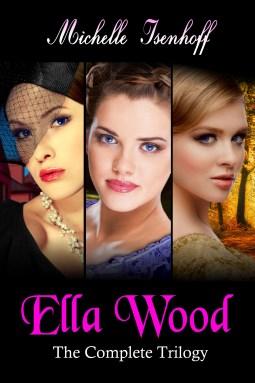 The Ella Wood Trilogy by Michelle Isenhoff