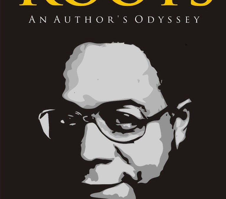 Alex Haley's Roots – An Author's Odyssey  by Adam Henig